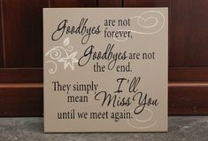 Goodbyes are not forever goodbyes are not by SignandGiftGallery