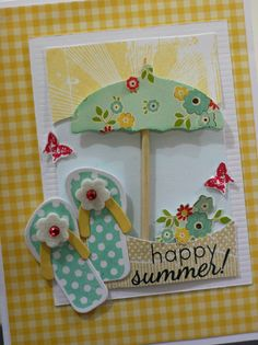 Sincerely Yours: Life is better in Flip Flops!!  In bloom paper?  Love the flip flops with the umbrella
