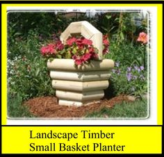 Landscape Timber Small basket Planter... Cross country course??