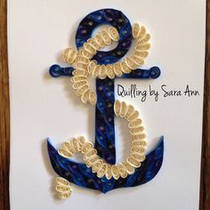 Quilling by Sara Ann - paper quilling anchor nautical