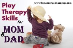 4 Play Therapy Skills I Use In Parenting Counseling, Play Therapy Kingwood, TX www.kimscounseling.com