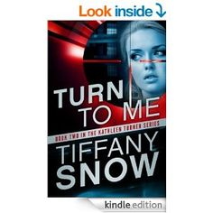 Amazon.com: Turn to Me (The Kathleen Turner Series #2) eBook: Tiffany Snow: Kindle Store