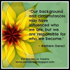 The Garden of Dreams: Meme – Inspirational Quote on Who We Become