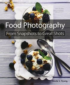 Food Photography: From Snapshots to Great Shots by Nicole S. Young http://smile.amazon.com/dp/0321784111/ref=cm_sw_r_pi_dp_U.C3vb0TD1QJY