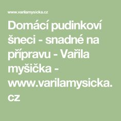 Domácí pudinkoví šneci - snadné na přípravu - Vařila myšička - www.varilamysicka.cz