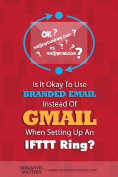 Is It Okay To Use Branded Email Instead Of Gmail When Setting Up An IFTTT Ring? #SEO via http://semanticmastery.com/is-it-okay-to-use-branded-email-instead-of-gmail-when-setting-up-an-ifttt-ring/