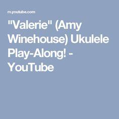 """""""Valerie"""" (Amy Winehouse) Ukulele Play-Along! - YouTube"""
