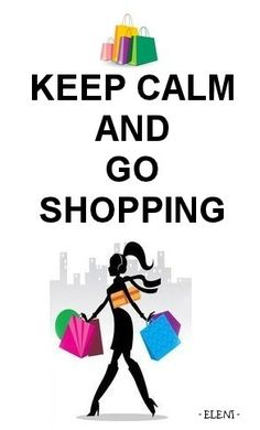 KEEP CALM AND GO SHOPPING tjn