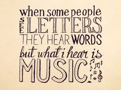 When Some People See Letters They Hear Words - Typography Quote