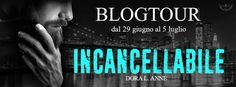 Romance and Fantasy for Cosmopolitan Girls: Blog Tour: INCANCELLABILE di Dora L. Anne