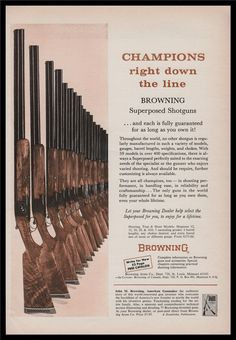Browning Citori, Firearms, Shotguns, Gun Rooms, Hunting Rifles, Magazine Ads, Throughout The World, Print Ads, Vintage Advertisements
