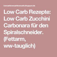 Low Carb Rezepte: Low Carb Zucchini Carbonara für den Spiralschneider. (Fettarm, ww-tauglich)