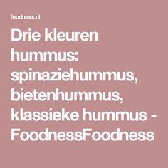 Drie kleuren hummus: spinaziehummus, bietenhummus, klassieke hummus - FoodnessFoodness