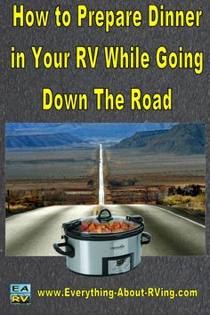 This RVing Tip was submitted to us by Roger from Canada.  Before leaving our campsite, my wife prepares and puts our dinner in a... Read More: http://www.everything-about-rving.com/how-to-prepare-dinner-in-your-rv-while-going-down-the-road.html