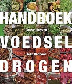 NIEUW: Handboek voedsel drogen, recepten en foto's door Claudia Kuyken (van WECKENonline) met meer dan 100 recepten voor de voedseldroger! Te koop vanaf 13 juni 2014.