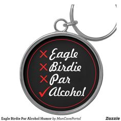Eagle Birdie Par Alcohol Humor Keychain Alcohol Humor, Personal Shopping, Custom Buttons, Keep It Cleaner, Colorful Backgrounds, Party Supplies, I Shop, Cool Designs, Eagle