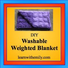 ~ DIY Washable Weighted Blanket