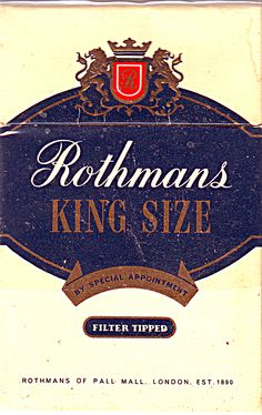 """ROTHMANS"". I used to smoke these cigarettes but like Bill Clinton, I didn't inhale!  :-). They cost .33 a pack in Toronto around 1963."