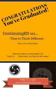 CONGRATULATIONS, You've Graduated!  a 4-part series.   ~   Part 1; Time to Think Different  ~  http://www.amazon.com/dp/B00RQRKSKC   Thinking that you have so much more to offer - This is the first book of a four part series. In this series you will initiate your One Great Life; here you will be invited to Dream it, Create it, Live it! After all, it is #YourOneGR8Life and that OneGR8Life has Immeasurable Value and Irreplaceable Purpose. --