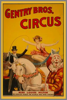 Vintage Poster - Miss Louise Hilton Gentry Bros Circus Vintage Posters Circus Horses Art Prints Old Circus, Vintage Circus Posters, Carnival Posters, Vintage Advertising Posters, Retro Poster, Circus Art, Vintage Carnival, Circus Theme, Vintage Travel Posters