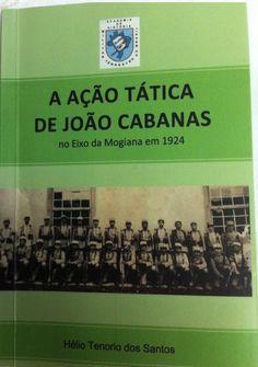 Memórias de um Veterano: A AÇÃO TÁTICA DE JOÃO CABANAS NO EIXO DA MOGIANA E...