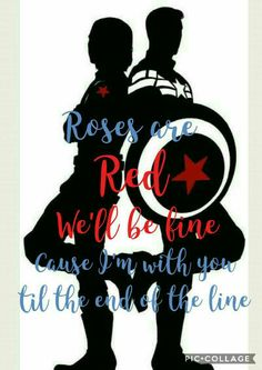 Roses are red, we'll be fine 'cause I'm with you 'til the end of the line Captin America, Captain America And Bucky, Steve Rogers Bucky Barnes, Bucky And Steve, Avengers Memes, Marvel Memes, Marvel Avengers, Marvel Comics, Winter Soldier Bucky