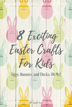 8 Exciting Easter Crafts For Kids | Eggs, Bunnies, and Chicks, Oh My! http://thetripletfarm.com/2017/03/15/easter-crafts-for-kids/   When I was young I would spend hours creating anything and everything. Holiday crafts were my absolute favorite. Now that my kids are 4 years old crafting at The Triplet Farm has become so much …