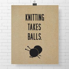INSTANT DOWNLOAD  Knitting Takes Balls  8 x 10 by ArdentDesignCo, $8.00