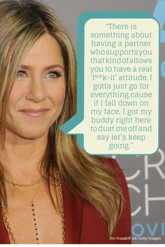 Jennifer Aniston on how having a supportive partner has shaped her attitude about life.