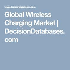 Global Wireless Charging Market   DecisionDatabases.com Marketing