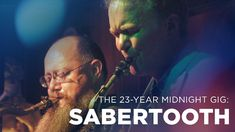 Sabertooth: The 23-Year Midnight Gig - The Green Mill Chicago
