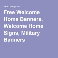 Free Welcome Home Banners, Welcome Home Signs, Military Banners