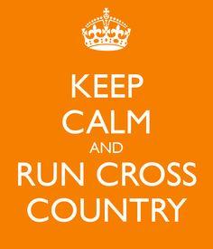 KEEP CALM AND RUN CROSS COUNTRY