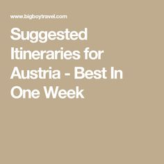 Suggested Itineraries for Austria - Best In One Week