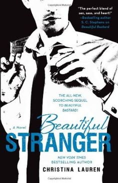 """Beautiful Stranger by Christina Lauren Book 2 in the Bestselling Beautiful series. """"A charming British Playboy. A girl determined to finally live. And a secret liaison revealed in… Book Boyfriends, Entertainment Weekly, Novels To Read, Books To Read, Best Seller Libros, Playboy, Good Books, My Books, Beautiful Series"""