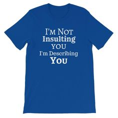 94b5acd35c Short-Sleeve Unisex T-Shirt - Insulting. Funny Shirts For MenShirts ...