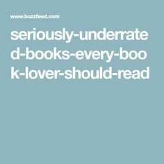 seriously-underrated-books-every-book-lover-should-read