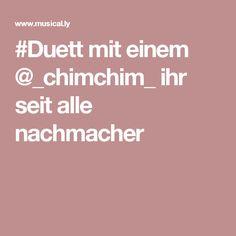 #Duett mit einem @_chimchim_ ihr seit alle nachmacher