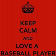 love a baseball player. :) i do, at least in my head. they just dont know yet. but someday they will. ;)