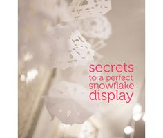 Paper snowflakes are the perfect Christmas craft for the whole family.  Great tips here for making perfect snowflakes and a lovely falling snowflakes display.
