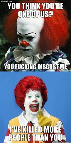 Ronald McDonald killing more than IT's evil clown, haha Memes Humor, Ecards Humor, Stupid Funny Memes, The Funny, Ronald Mcdonald, Funny Horror, Creepy Clown, Movie Memes, Twisted Humor