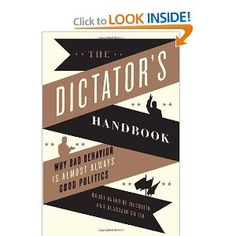 Wanna be a dictator? Aspirations of being a corrupt official?  Then read this handbook.
