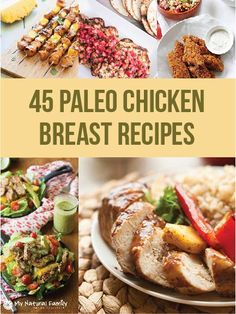 45 of the Best Paleo Chicken Breast Recipes.