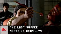 The Last Supper - Sleeping Dogs #23  Mrs. Chu has put together a final meal for the killer of her son. She made it just for them with lots of love and care then cooked it the way they like it. But this might just be their last supper. Subscribe for more. Like favorite comment for faster uploads. Share with friends to help grow the channel and increase the quality for you guys. If you can't view the embedded video check the image below