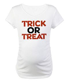 Take a look at this White  Trick or Treat  Maternity Tee by CafePress on 699dd4bcd