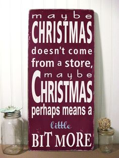 Dr. Seuss How the Grinch Stole Christmas Quote. LOVE this!!! #christmas #grinch #sign #decor #holiday