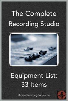 The Complete Recording Studio Equipment List: The 29 Items