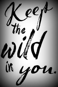 the wild in you.
