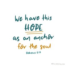 'We have this hope as an anchor for the soul.' Hebrews 6:19. Hand lettered by The Lettering Tree