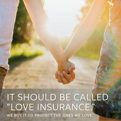 Life insurance is truly an act of love. #InsureYourLove